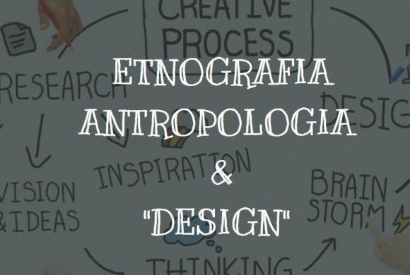 "Etnografia, Antropologia e ""Design"" vari."
