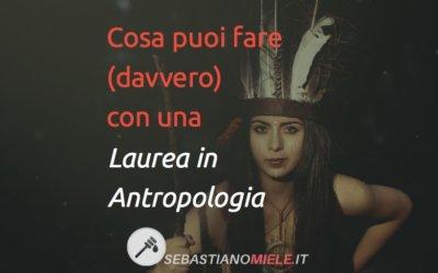 Laurea in Antropologia: quali occupazioni possibili?