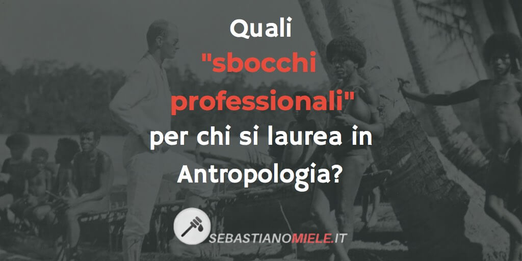 Sbocchi professionali antropologia