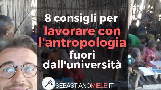 Lavorare con l'antropologia fuori dall'università